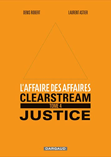 L'affaire des affaires, Tome 4 : Clearstream