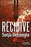 Récidive | Delzongle, Sonja