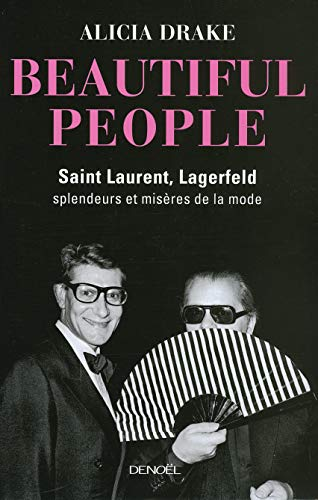 Beautiful People : Saint Laurent, Lagerfeld : splendeurs et misères de la mode