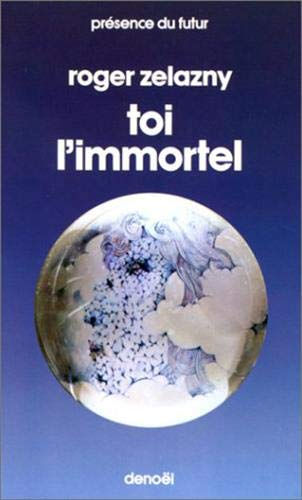 Toi, l'immortel