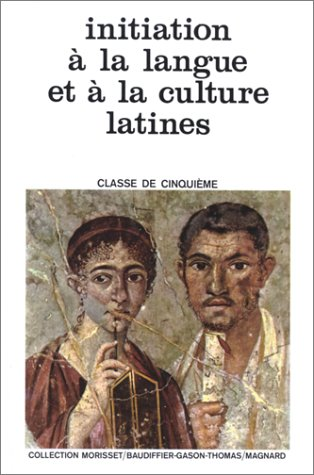 Initiation à la langue et à la culture latines