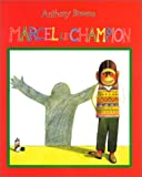 Marcel le champion | Browne, Anthony - Auteur