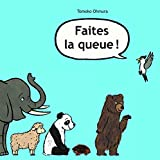 Faites la queue ! | Omura, Tomoko. Auteur