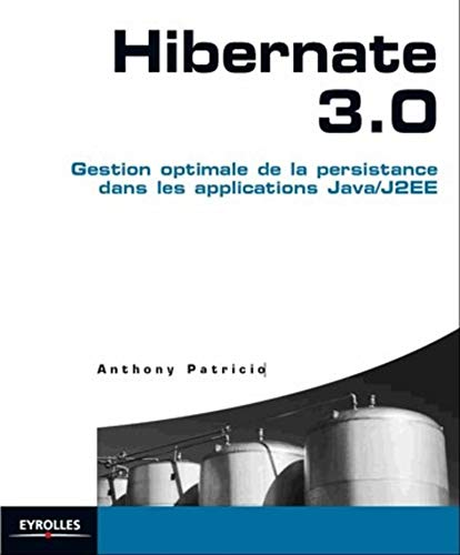 Hibernate 3.0 : Gestion optimale de la persistance dans les applications Java/J2EE