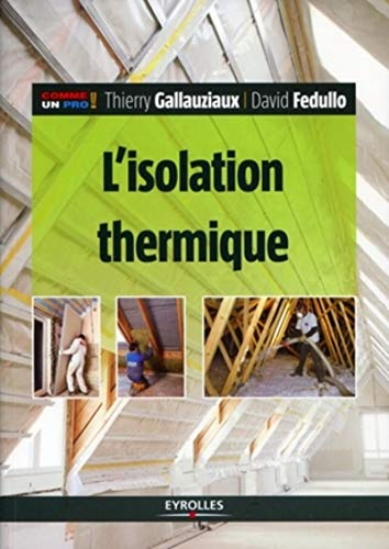 L'isolation thermique / Thierry Gallauziaux, David Fedullo.