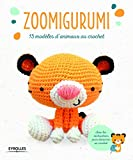 Zoomigurumi : 15 modèles d'animaux au crochet Ed. 1 | Collectif Eyrolles, Collectif Eyrolle