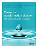 RH, marketing, data, logistique : réussir sa transformation digitale | Dorkenoo, Cindy - Auteur