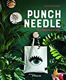 Punch needle : 27 créations à broder | Dalbies, Laetitia. Auteur
