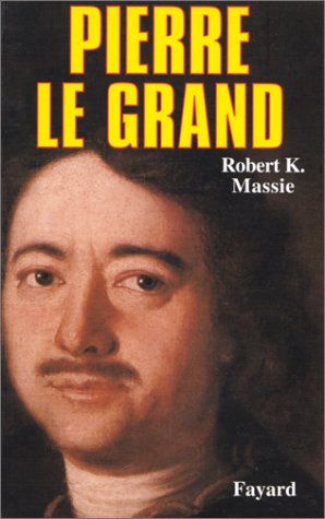 Pierre le Grand, sa vie, son univers