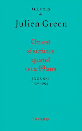 On est si sérieux quand on a dix-neuf ans - Journal 1919-1924