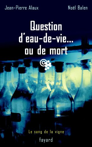 Question d'eau-de-vie ou de mort
