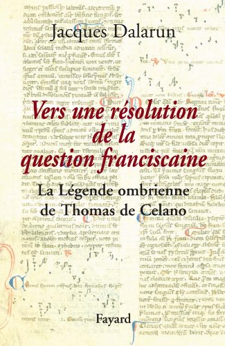 Vers une résolution de la question franciscaine : La Légende ombrienne de Thomas de Celano
