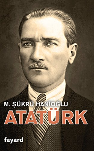 Ataturk : une biographie intellectuelle |