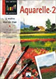Aquarelle, volume 2 : 12 modles tape par tape