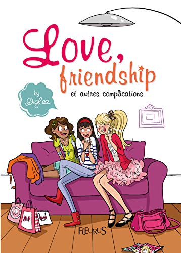 Love, friendship et autres complications