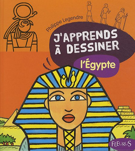 J'apprends à dessiner l'Egypte