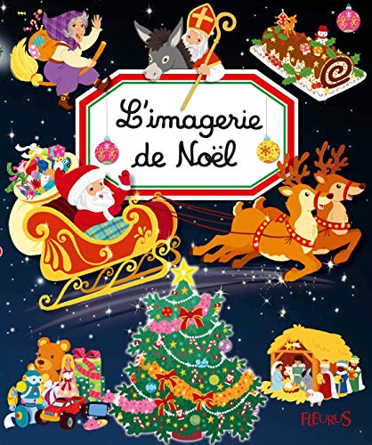 L'imagerie de Noël / conception, Émilie Beaumont ; textes, Cathy Franco ; illustrations, Sandrine Lamour.