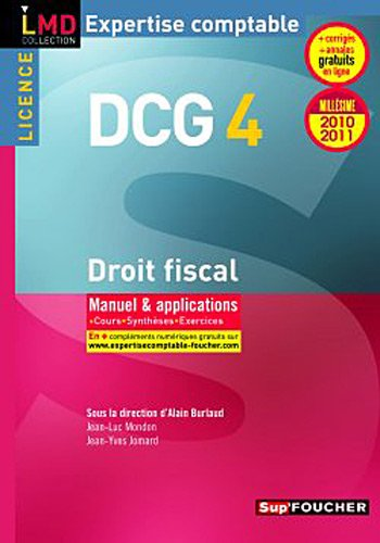 DCG 4 Droit fiscal Manuel et applications Millésime 2010-2011