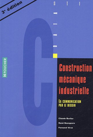 Construction mécanique Industrielle STI : La communication par le dessin