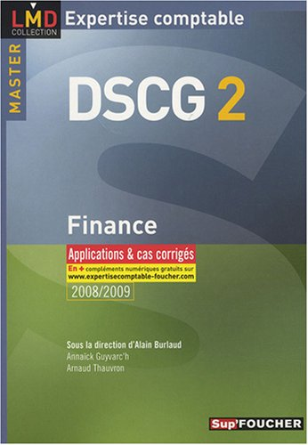 Finance - Applications et Cas Corrigés DSCG 2 2008/2009 Ancienne Edition
