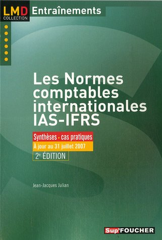 Les normes comptables internationales IAS/IFRS : Exercices & cas d'applications