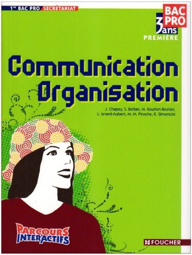 Communication Organisation 1re Bac Pro Parcours Interactifs
