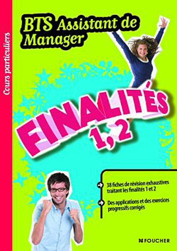Finalités 1, 2, BTS assistant de manager (French Edition)