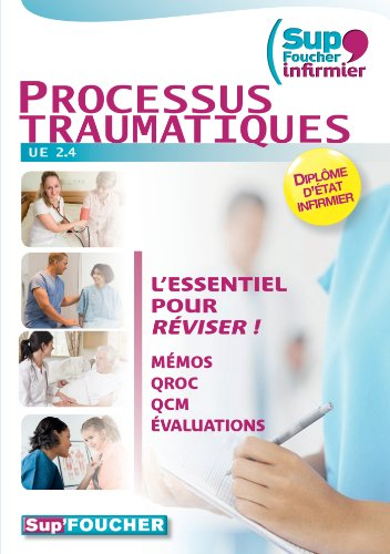 Sup'Foucher Infirmier Processus traumatiques UE 2.4 Mémos QROC QCM Evaluations