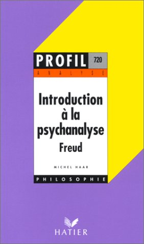 Profil d'une oeuvre : Analyse de l'introduction à la psychanalyse, Freud