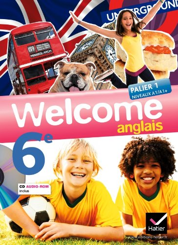 Welcome Anglais 6e éd 2011 - Manuel de l'élève + Cd audio-rom