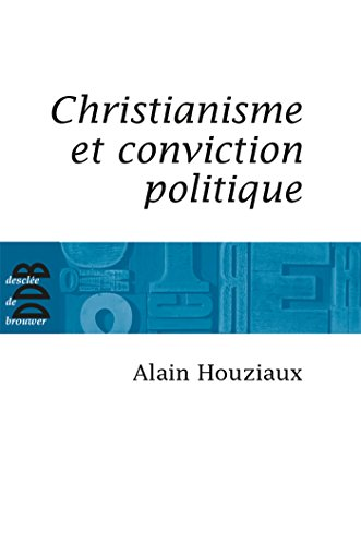Christianisme et conviction politique : Trente questions impertinentes
