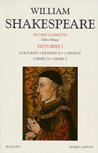 Oeuvres complètes : Histoires I | Shakespeare, William (1564-1616)