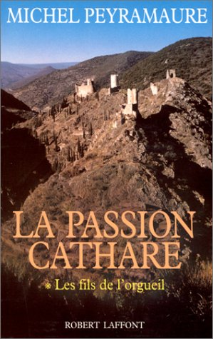 La passion cathare: Roman