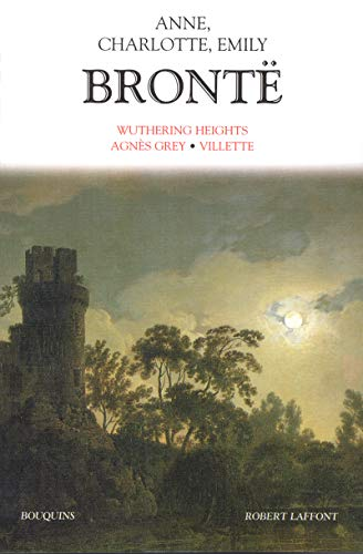 Wuthering Heights ; Agnès Grey ; Villette