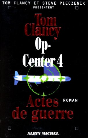 Op-Center 4. Actes de Guerre