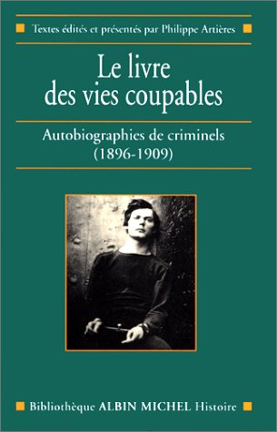 Le Livre des vies coupables : Autobiographies de criminels (1896-1909)