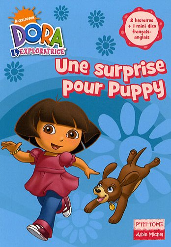Dora l'exploratrice, Tome 4 : Une surprise pour Puppy