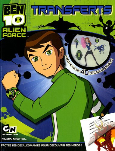 Ben 10 Alien Force : Transferts : Avec plus de 40 décalcomanies !