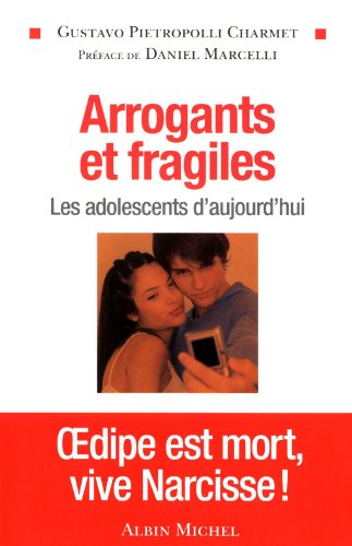Arrogants et fragiles
