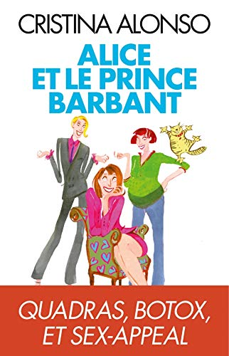 Alice et le prince barbant : Quadras, botox et sex-appeal