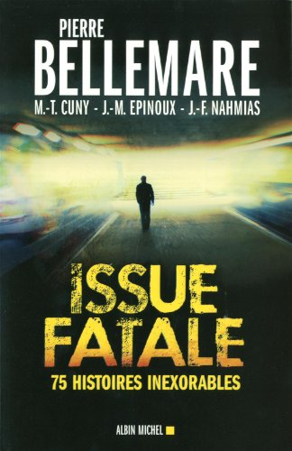Issue fatale : 75 histoires inexorables