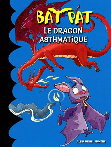 Le dragon asthmatique / texte de Roberto Pavanello ; [dessins de Blasco Pisapia ; traduction de Jean-Claude Béhar].