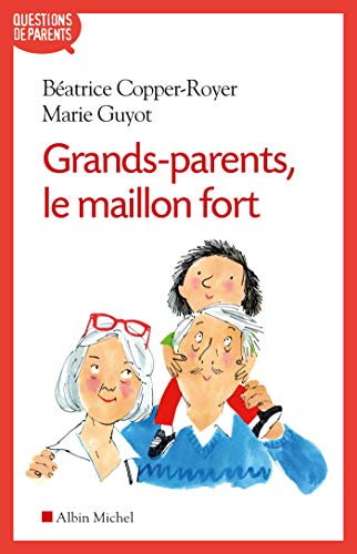 Grands-parents, le maillon fort |