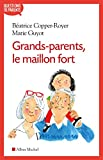 Grands-parents, le maillon fort | Copper-Royer, Béatrice (1951-....). Auteur