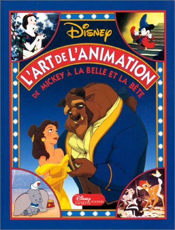 Disney l'art de l'animation: De Mickey a la Belle et la Bête