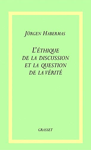 L'Ethique de la discussion et la question de la vérité