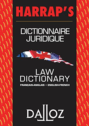 Dahl's Law Dictionary/ Dictionnaire Juridique Dahl: French to English/ English to French: an Annotated Legal Dictionary, Including Definitions from ... Statutes, and Legal Writing (French Edition)