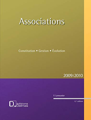 Associations : Constitution, Gestion, Evolution