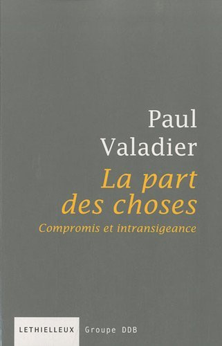La part des choses : Compromis et intransigeance