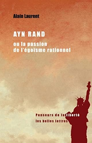 Ayn Rand ou la passion de l'égoïsme rationnel